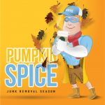 Pumpkin Spice Junk Removal Season